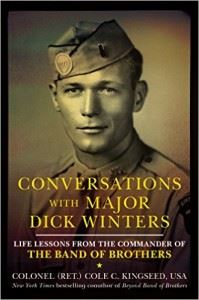 Conversations with Major Dick Winters- Life Lessons from the Commander of the Band of Brothers