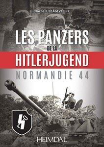 Les panzers de la HitlerJugend- Normandie 44
