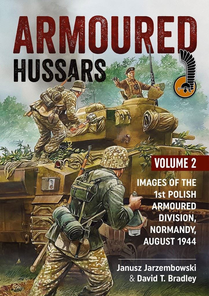 ARMOURED HUSSARS 2. IMAGES OF THE 1ST POLISH ARMOURED DIVISION, NORMANDY, AUGUST 1944
