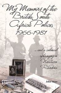 My Memoirs of the British South Africa Police 1966-1984