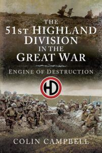 The 51st (Highland) Division in the Great War by Colin Campbell