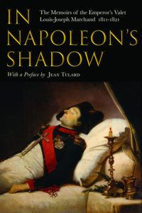 In Napoleon's Shadow: The Memoirs of Louis-Joseph Marchand