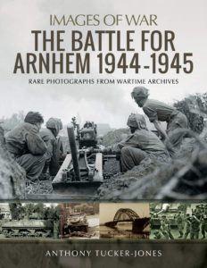 The Battle for Arnhem Images of War cover