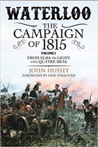 Waterloo: The Campaign of 1815: Volume I: