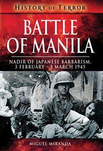 REVIEW: Battle of Manila – Nadir of Japanese Barbarism