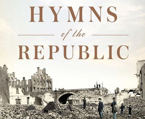 REVIEW: Hymns of the Republic: The Story of the Final Year of the American Civil War