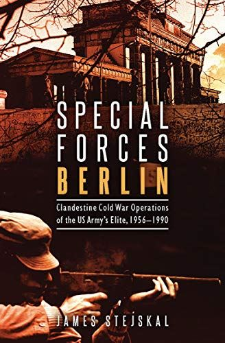 REVIEW: Special Forces Berlin- Clandestine Cold War Operations of the US Army's Elite 1956-1990