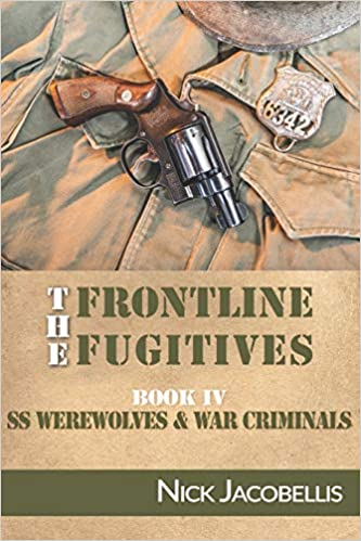 REVIEW: The Frontline Fugitives: Book IV: SS Werewolves and Criminals