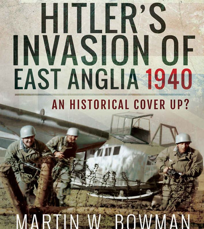 REVIEW: Hitler's invasion of East Anglia 1940; An Historical cover up?