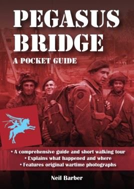 Pegasus Bridge: A Pocket Guide  by author Neil Barber